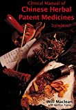 The Clinical Manual of Chinese Herbal Patent Medicines: a Guide to Ethical and Pure Patent Medicines by Maclean, Will (2000) Paperback