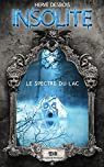 Insolite, tome 2 : Le spectre du lac par Desbois