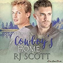 A Cowboy's Home: Montana Series, Book 3 Audiobook by RJ Scott Narrated by Sean Crisden