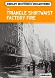 The Triangle Shirtwaist Factory Fire, Brenda Lange, 0791096416