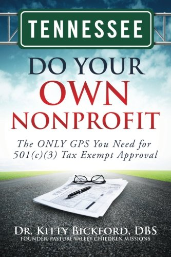Kitty Own (Tennessee Do Your Own Nonprofit: The ONLY GPS You Need for 501c3 Tax Exempt Approval (Volume 42))