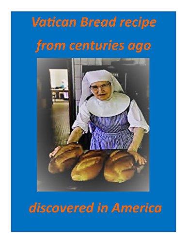 Florentine Bread - Sister Florentine's Vatican Rolls: A Louisiana Benedictine Nun who bakes bread !