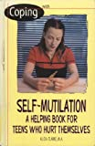 img - for Coping With Self-Mutilation: A Helping Book for Teens Who Hurt Themselves (Coping With Series) book / textbook / text book