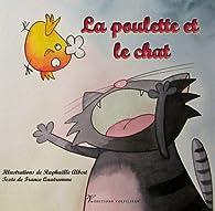 La poulette et le chat par Raphaëlle Albert