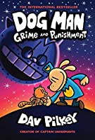 Dog Man: Grime and Punishment: From the Creator of Captain Underpants
