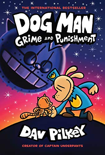 Dog Man: Grime and Punishment: From the Creator of Captain Underpants (Dog Man #9)