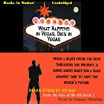 What Happens in Vegas, Dies in Vegas: Files of the BSI, Book 2 | Mark Everett Stone
