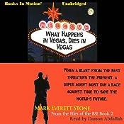 What Happens in Vegas, Dies in Vegas: Files of the BSI, Book 2   Mark Everett Stone