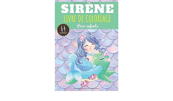 Livre De Coloriage Sirene Pour Enfant Fille Garcon Cahier De 64 Pages A Colorier Sur Les Sirenes Poissons Animaux De La Mer Creature Magique Ideal Activite A La Maison