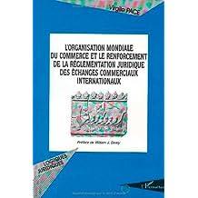 L'ORGANISATION MONDIALE DU COMMERCE ET LE RENFORCEMENT DE LA REG