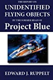 The Report on Unidentified Flying Objects by the Former Head of Project Blue, Edward J. Ruppelt, 1611041139