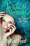 To Kiss A Mermaid