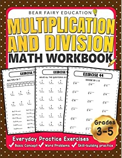 Multiplication and Division Math Workbook for 3rd 4th 5th Grades: Everyday Practice Exercises, Basic