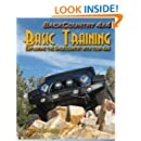 Backcountry 4x4 Basic Training: Exploring the Backcountry with Your 4x4