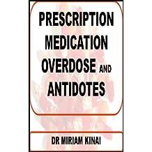 Prescription Medication Overdose and Antidotes (Medicine Book 28)