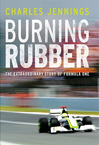 (Burning Rubber: The Extraordinary Story of Formula One)