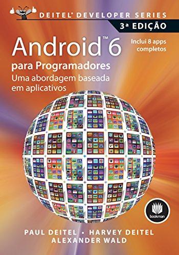 Android 6 para Programadores: Uma Abordagem Baseada em Aplicativos