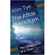 The Atlas Paradigm: The Vengeance of a Titan