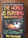 The World Is Burning, Alex Shoumatoff, 0380715422