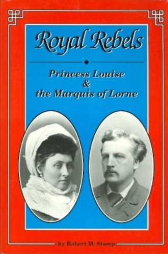 Royal Rebels: Princess Louise and the Marquis of Lorne