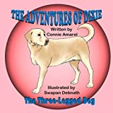 img - for The Adventures of Dixie the Three-Legged Dog book / textbook / text book