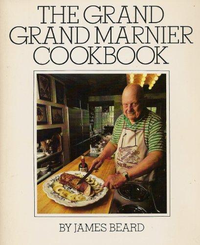 The Grand Grand Marnier Cookbook