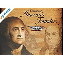 Drive Thru History: Discovering America's Founders
