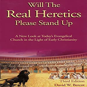 Will the Real Heretics Please Stand Up Audiobook