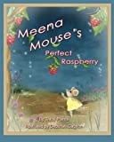 img - for Meena Mouse's Perfect Raspberry book / textbook / text book
