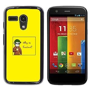 Stuss Case / Funda Carcasa protectora - Why So Curious - Funny Joker Monkey - Motorola Moto G 1 1ST Gen