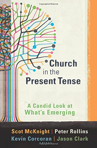 Church in the Present Tense: A Candid Look at