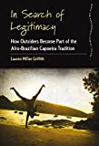 In Search of Legitimacy: How Outsiders Become Part of the Afro-Brazilian Capoeira Tradition (Dance and Performance Studies)