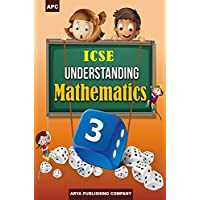 ICSE Understanding Mathematics - Class 3 (2018-19 Session)