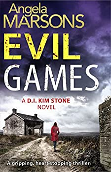 Evil Games: A gripping, heart-stopping thriller (Detective Kim Stone Crime Thriller Series Book 2) by [Marsons, Angela]