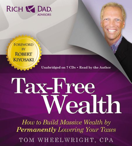 Rich Dad Advisors: Tax-Free Wealth: How to Build Massive Wealth by Permanently Lowering Your Taxes by Hachette Original (Image #2)