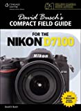 David Busch's Compact Field Guide for the Nikon D7100 (David Busch's Compact Field Guides)