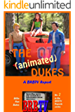 The (animated) Dukes: A BRBTV Report (BRBTV Reports Book 2) (English Edition)