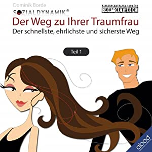 Flirten - Der Weg zur Traumfrau 1 Hörbuch