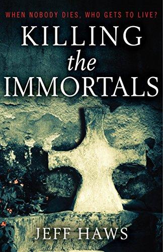 Killing the Immortals