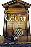 Disorder in the Court, D. Eric Horner, 1466944684