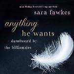 Anything He Wants | Sara Fawkes