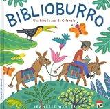 Biblioburro (Spanish) Una Historia Real De Colombia / A True Story Of Colombia Biblioburro