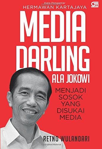 Media Darling Ala Jokowi (Indonesian Edition) pdf
