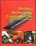 Welding Technology Fundamentals 9780870067518