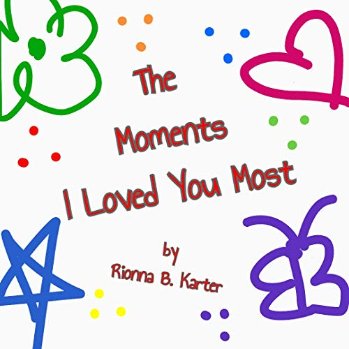 Pdf Parenting The Moments I Loved You Most