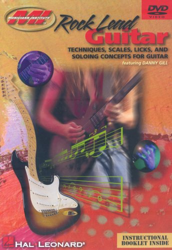 Rock Lead Guitar:  Techniques, Scales, Licks And Soloing Concepts for Guitar Rock Lead Scales