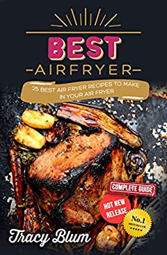Best AirFryer: 25 Best Air Fryer Recipes to Make in Your Air Fryer