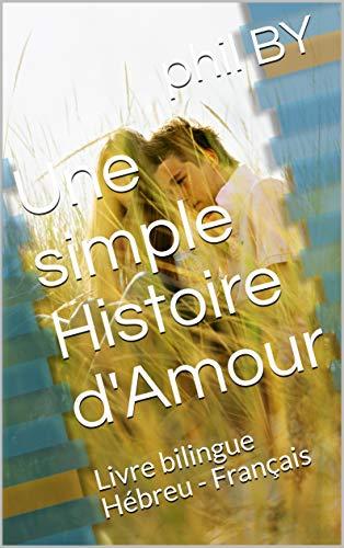 Une Simple Histoire D Amour Livre Bilingue Hebreu