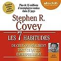 Les 7 habitudes de ceux qui réalisent tout ce qu'ils entreprennent Audiobook by Stephen R. Covey Narrated by Benoît Grimmiaux
