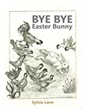 img - for Bye Bye Easter Bunny book / textbook / text book